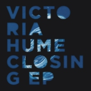 VICTORIA HUME CLOSING EP